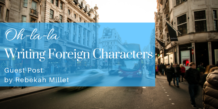 Write Realistic Foreign Characters: Six Tips